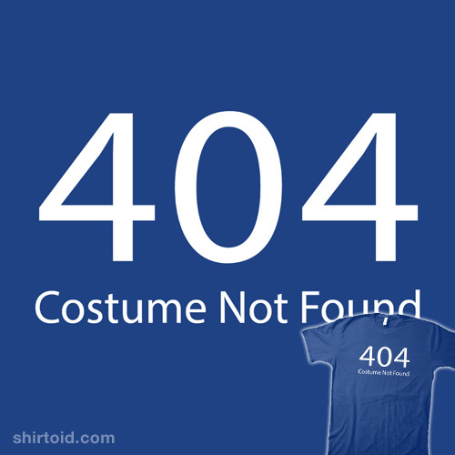 Wait, this IS your costume