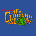 The Cthulhu Show