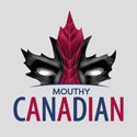 Mouthy Canadian