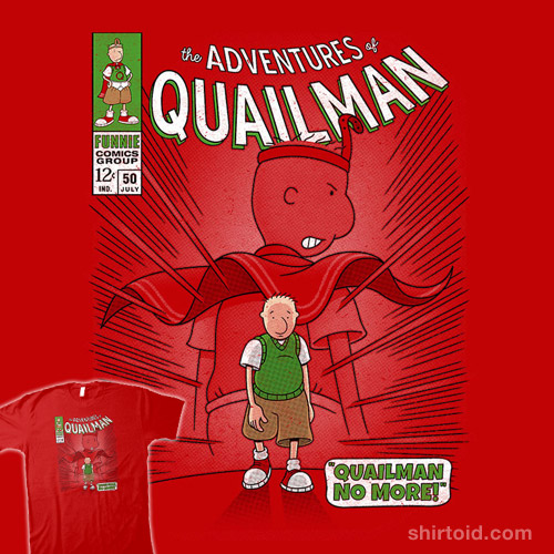Quailman No More