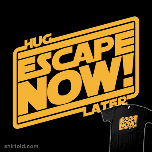 Escape Now!