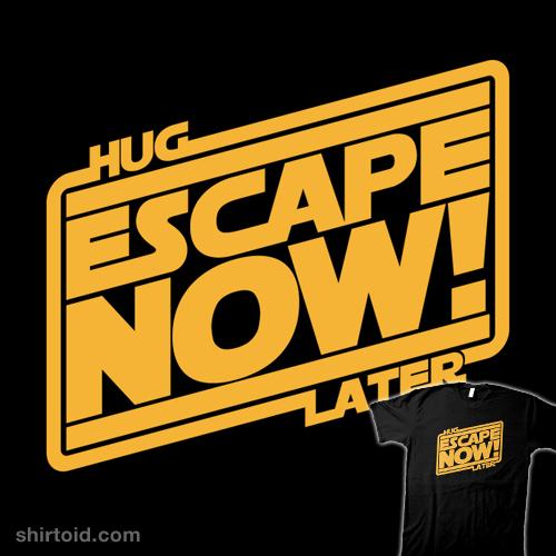 Escape Now!