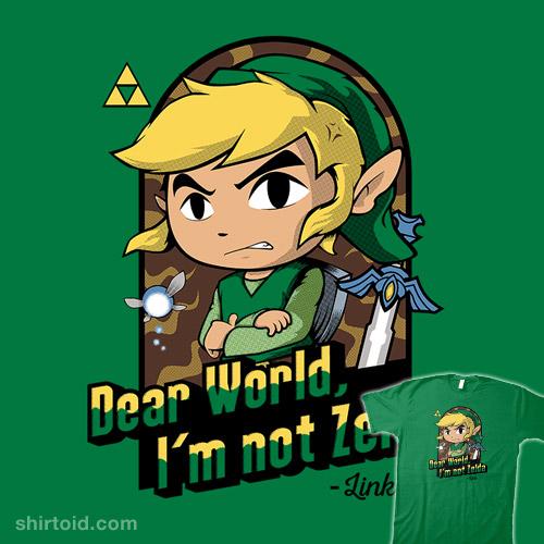 Dear World, I'm Not Zelda
