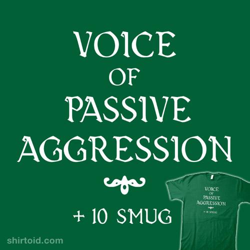 Passive Aggressive Voice