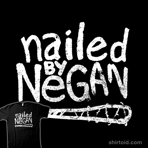 Nailed by Negan