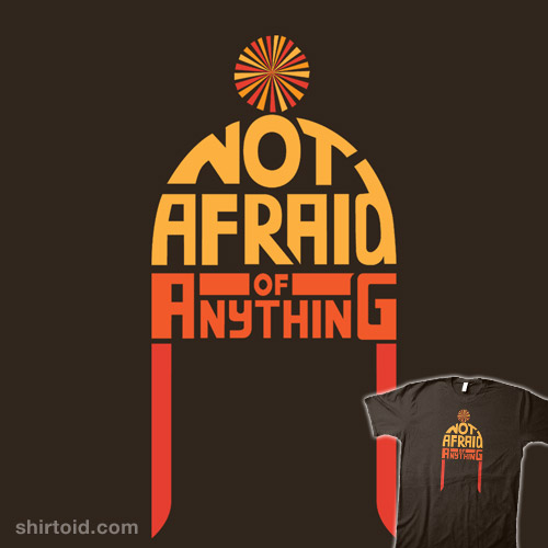 Not Afraid of Anything
