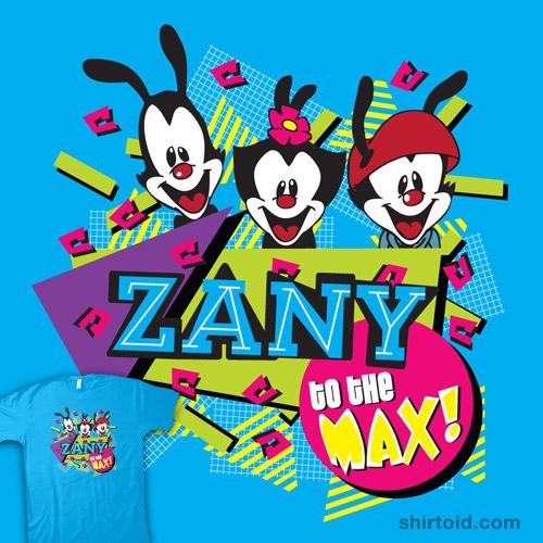 Zany to the MAX!
