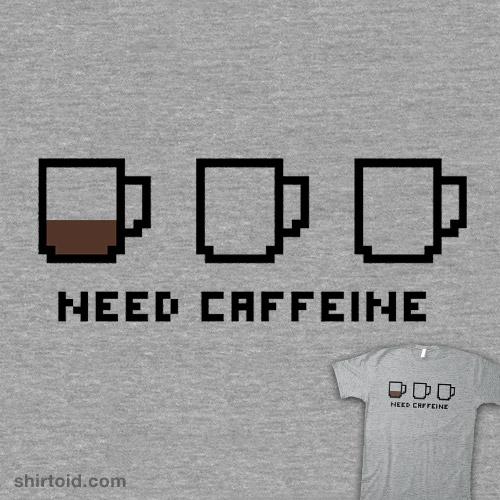 Need Caffeine