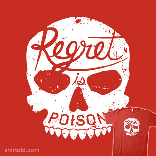 Regret is Poison