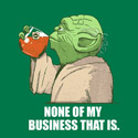 None of my Business That Is