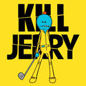 Kill Jerry