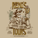 Reno's Guided Looting Tours