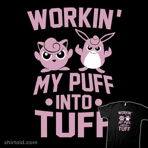Workin' My Puff into Tuff