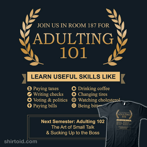 Adulting 101 | Shirtoid