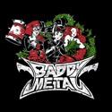 Baddy Metal