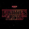 Eighties Flicks
