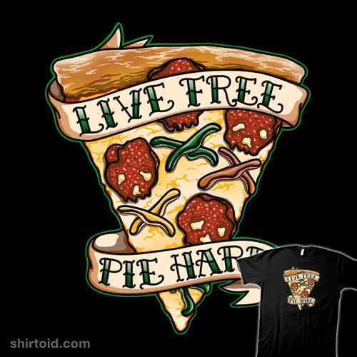 Live Free. Pie Hard.