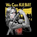 We Can Kill Bill