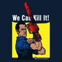 We Can Kill It!