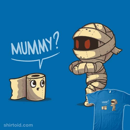 Mummy? Is that You?