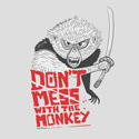 Don't mess with the monkey