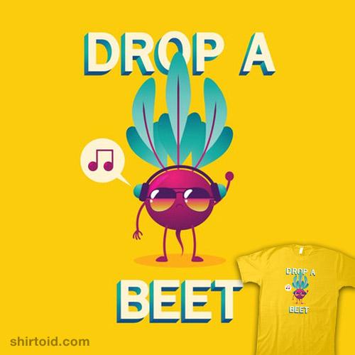 Drop A Beet