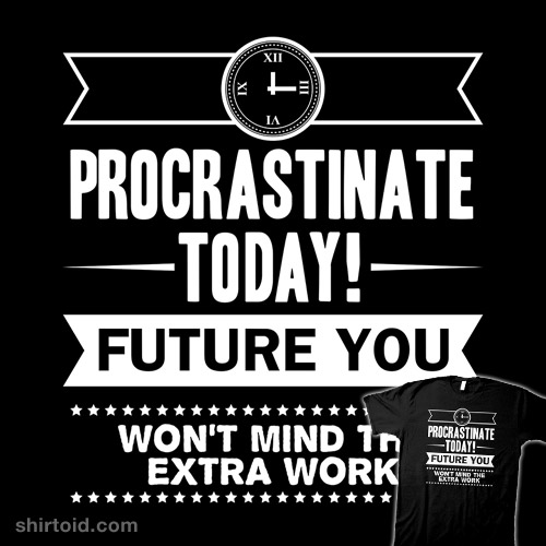 Future Procrastination