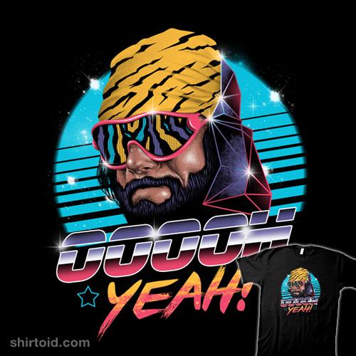 Macho Man Oh Yeah Oh Yeah! | Shirtoid