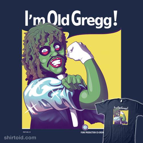 I'm Old Gregg