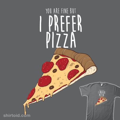 I Prefer Pizza
