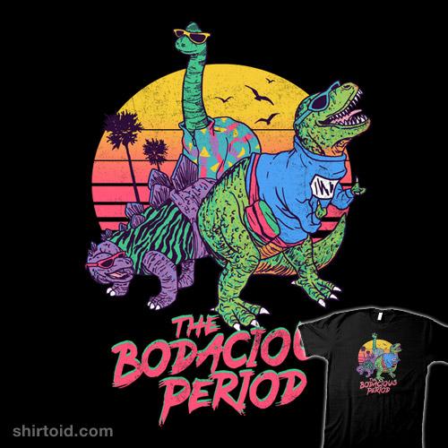 The Bodacious Period