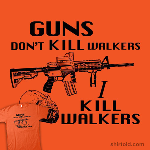 Guns Don't Kill Walkers