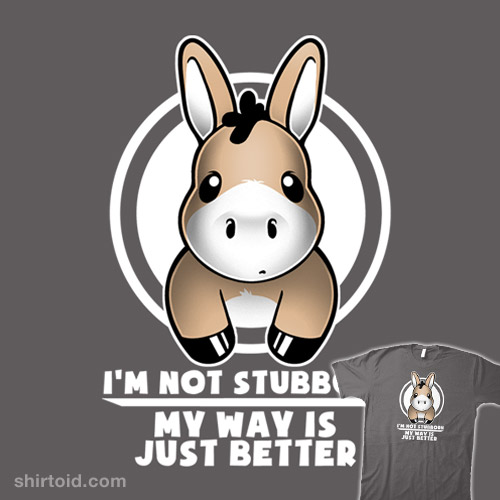 Not Stubborn