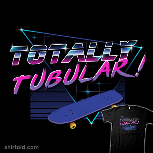 Totally Tubular