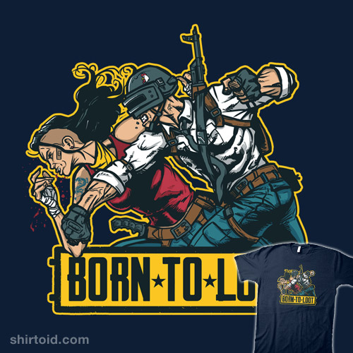 Born to Loot