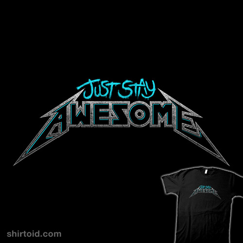 Just Stay Awesome