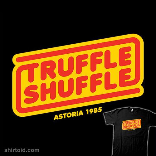 Do The Truffle Shuffle