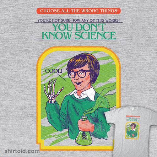 You Don't Know Science