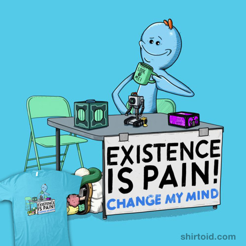 Existence is Pain existence is pain shirtoid