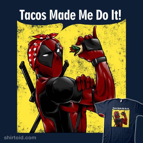 Tacos Made Me Do It!
