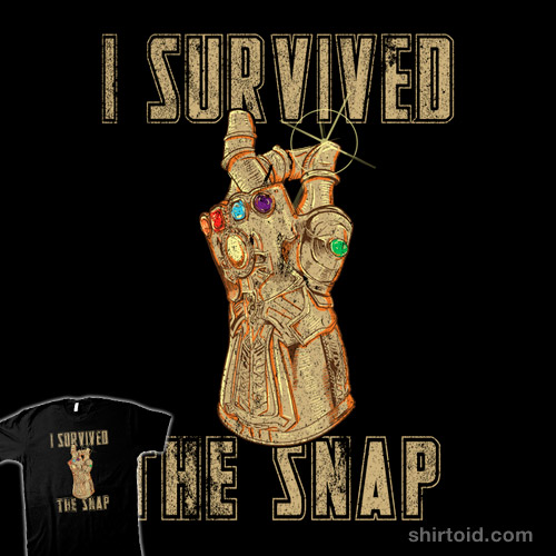 I Survived the Snap | Shirtoid