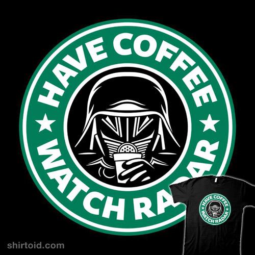 Have Coffee, Watch Radar