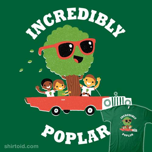 Incredibly Poplar
