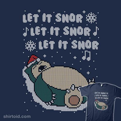Let It Snor