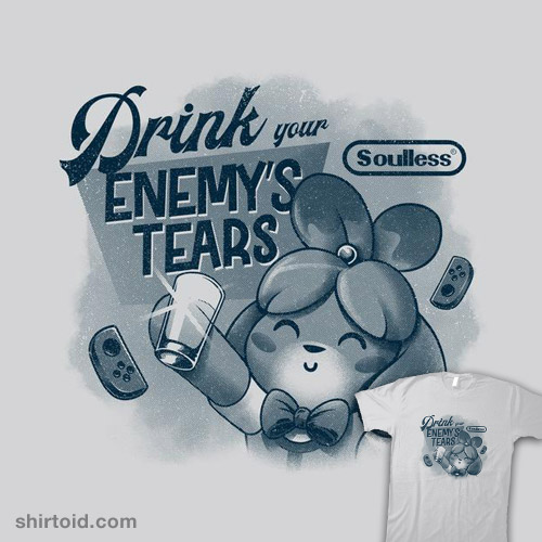 Drink your enemy's tears