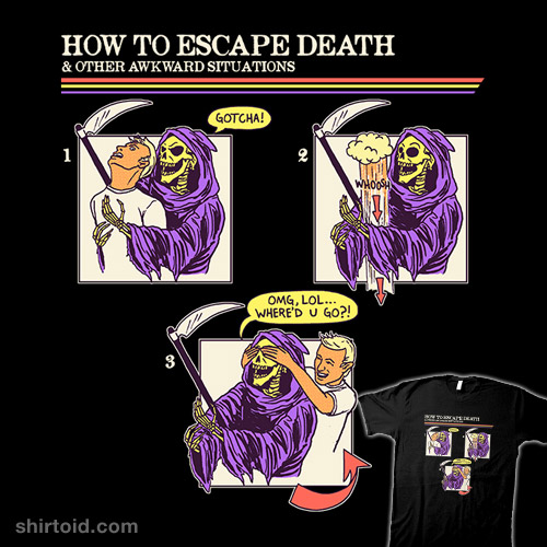 How To Escape Death