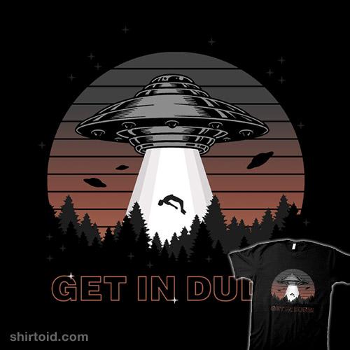 Get in Dude!