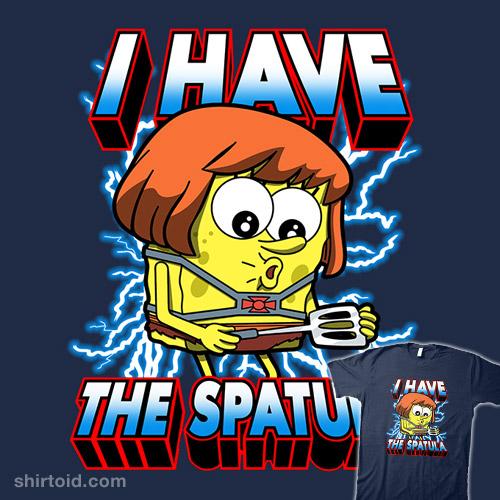 I Have the Spatula