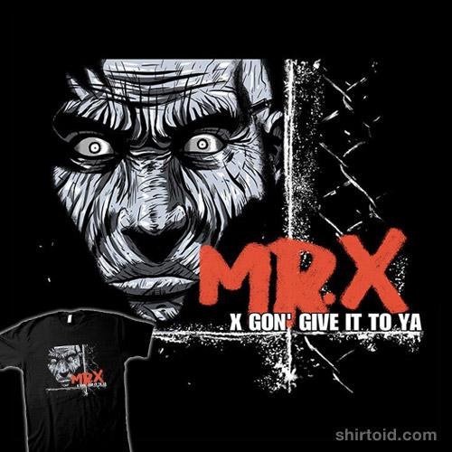 Mr. X Gon' Give It to Ya