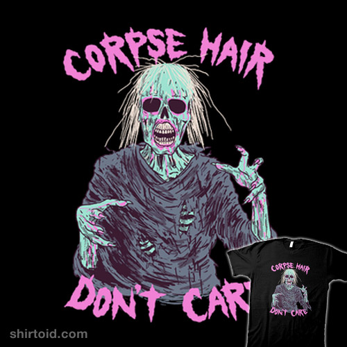 Corpse Hair Don't Care
